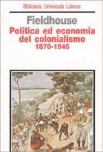 19711 - Fieldhouse, D.K. - Politica ed economia del colonialismo