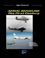 19736 - Vicenzi, U. - Aerial Refueling. The First Century. History, Methods, Airplanes, Operators