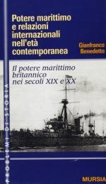 19751 - Benedetto, G. - Potere marittimo e relazioni internazionali nell'eta' contemporanea