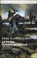 19775 - Liddell Hart, B.H. - Prima Guerra Mondiale 1914-1918 (La)
