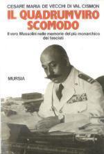 19828 - De Vecchi di Val Cismon, C.M. - Quadrumviro scomodo (Il)