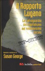 19896 - George, S. - Rapporto Lugano. La salvaguardia del capitalismo nel XXI secolo (Il)