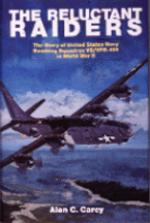 19936 - Carey, A. - Reluctant Raiders. The Story of US Navy Bombing Sqn VB/VPB-109 in WWII