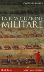 20025 - Parker, G. - Rivoluzione Militare (La)