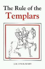 20092 - Upton-Ward, J.M. - Rule of the Templars (The)
