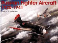 20109 - Nowarra, H.J. - Russian Fighter Aircraft 1920-1941