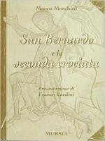 20144 - Meschini, M. - San Bernardo e la Seconda Crociata