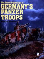 20237 - Scheibert, M. - Secret Beginnings of Germany's Panzer Troops
