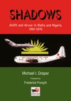 20277 - Draper, M. I. - Shadows. Airlift and air war in Biafra e Nigeria