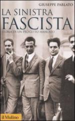 20309 - Parlato, G. - Sinistra fascista. Storia di un progetto mancato (La)