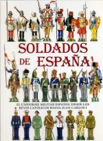 20342 - Bueno, J. - Soldados de Espana. El uniforme militar espanol desde los reyes Catolicos Hasta Juan Carlos I
