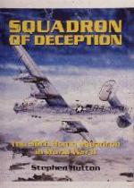 20463 - Hutton, S. - Squadron of Deception. 36th Bomb Sq. in WWII