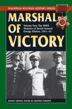 20500 - Zhukov, G. - Marshal of Victory Vol 2. The WWII Memoirs of Soviet General Georgy Zhukov, 1941-1945