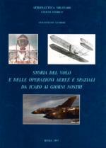 20561 - Licheri, S. - Storia del volo e delle operazioni aeree e spaziali da Icaro ai giorni nostri