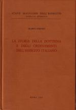 20565 - Stefani, F. - Storia della dottrina e degli ordinamenti dell'Esercito Italiano Vol III T. 1