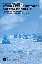 20590 - Michel, H. - Storia della Seconda Guerra Mondiale Vol 1: i successi dell'Asse, settembre 1939-gennaio 1943