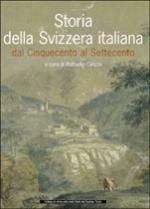 20591 - Ceschi, R. - Storia della Svizzera italiana dal Cinquecento al Settecento