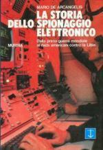 20623 - De Arcangelis, M. - Storia dello spionaggio elettronico (La)