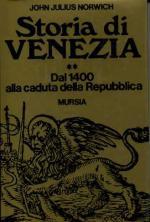 20629 - Norwich, J.J. - Storia di Venezia dal 1400 alla caduta della Repubblica
