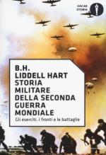 20653 - Liddell Hart, B.H. - Storia militare della Seconda Guerra Mondiale. Gli eserciti, i fronti, le battaglie