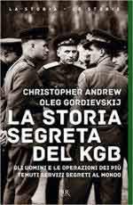20657 - Andrew-Gordievskij, C.-O. - Storia segreta del KGB. Gli uomini e le operazioni dei piu' temuti servizi segreti al mondo (La)