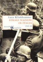 20681 - Klinkhammer, L. - Stragi naziste in Italia. La guerra contro i civili 1943-44 (Le)