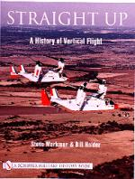 20683 - Markman, S. - Straight Up. A History of Vertical Flight