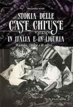 20698 - Artale, A. - Storia delle case chiuse in Italia e in Liguria. Wanda, Zaira e le altre...