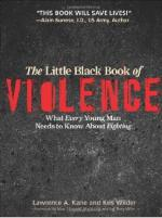 20727 - Kane-Wilder, L.A.-K. cur - Little Black Book of Violence. What Every Young Man needs to know about Fighting (The)