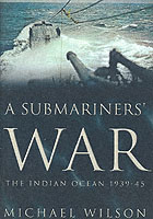 20734 - Wilson, M. - Submariner's war. The Indian Ocean 1939-1945 (A)