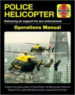 20747 - Brandon, R. - Police Helicopter Operation Manual. Delivering air support for law enforcement