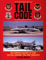 20777 - Martin, P. - Tail code USAF: the complete history of USAF tactical aircraft tail code markings