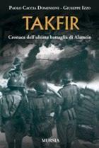 20779 - Caccia Dominioni-Izzo, P.-G. - Takfir. Cronaca dell'ultima battaglia di Alamein