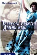 20818 - Innocenti, M. - Telefoni bianchi Amori neri