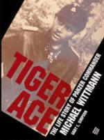 20884 - Simpson, G. - Tiger Ace - Life story of Panzer commander Micheal Wittman