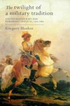20981 - Hanlon, G. - Twilight of a military tradition. Italian aristocrats and European conflicts 1560-1800