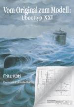 21016 - Kohl, F. - U-Boottyp XXI - Vom Original zum Modell