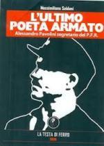 21044 - Soldani, M. - Ultimo poeta armato. Alessandro Pavolini segretario del PFR (L')