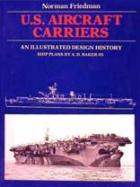 21116 - Friedman, N. - US Aircraft Carriers. An Illustrated Design History