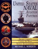 21162 - Roberts, M.L. - US Naval Aviation Patches Vol 1: Aircraft Carriers/Carrier Air Wings/Support Establishments