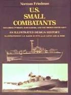21179 - Friedman, N. - US Small Combatants. An Illustrated Design History