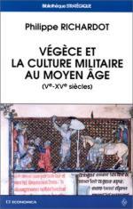21212 - Richardot, P. - Vegece et la culture militaire au Moyen Age (V-XV siecles)