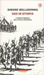 21217 - Belladonna, S. - Gas in Etiopia. I crimini rimossi dell'Italia coloniale