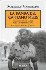21244 - Marcellini, M. - Banda del Capitano Melis. Sulle montagne umbre dopo l'8 settembre 1943 (La)