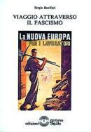 21258 - Bonifazi, S. - Viaggio attraverso il fascismo