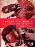 21298 - Prodger, M. - Vintage flying helmets. Aviation headgear before the jet age