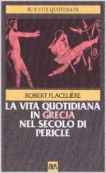 21311 - Flaceliere, R. - Grecia nel secolo di Pericle (La)