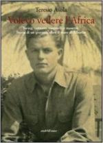 21324 - Asola, T. - Volevo vedere l'Africa. Swing, cannoni, cammelli e musette. Storia di un giovane, oltre il mare di Alboran
