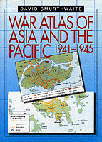 21385 - Smurthwaite, D. - War atlas of Asia and the Pacific 1941-1945