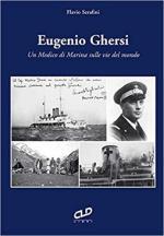 21391 - Serafini, F. - Eugenio Ghersi. Un Medico di Marina sulle vie del mondo